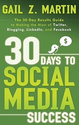 30 Days to Social Media Success By Martin, Gail Z.